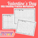 Valentine's Day Skip Counting Practice Worksheets