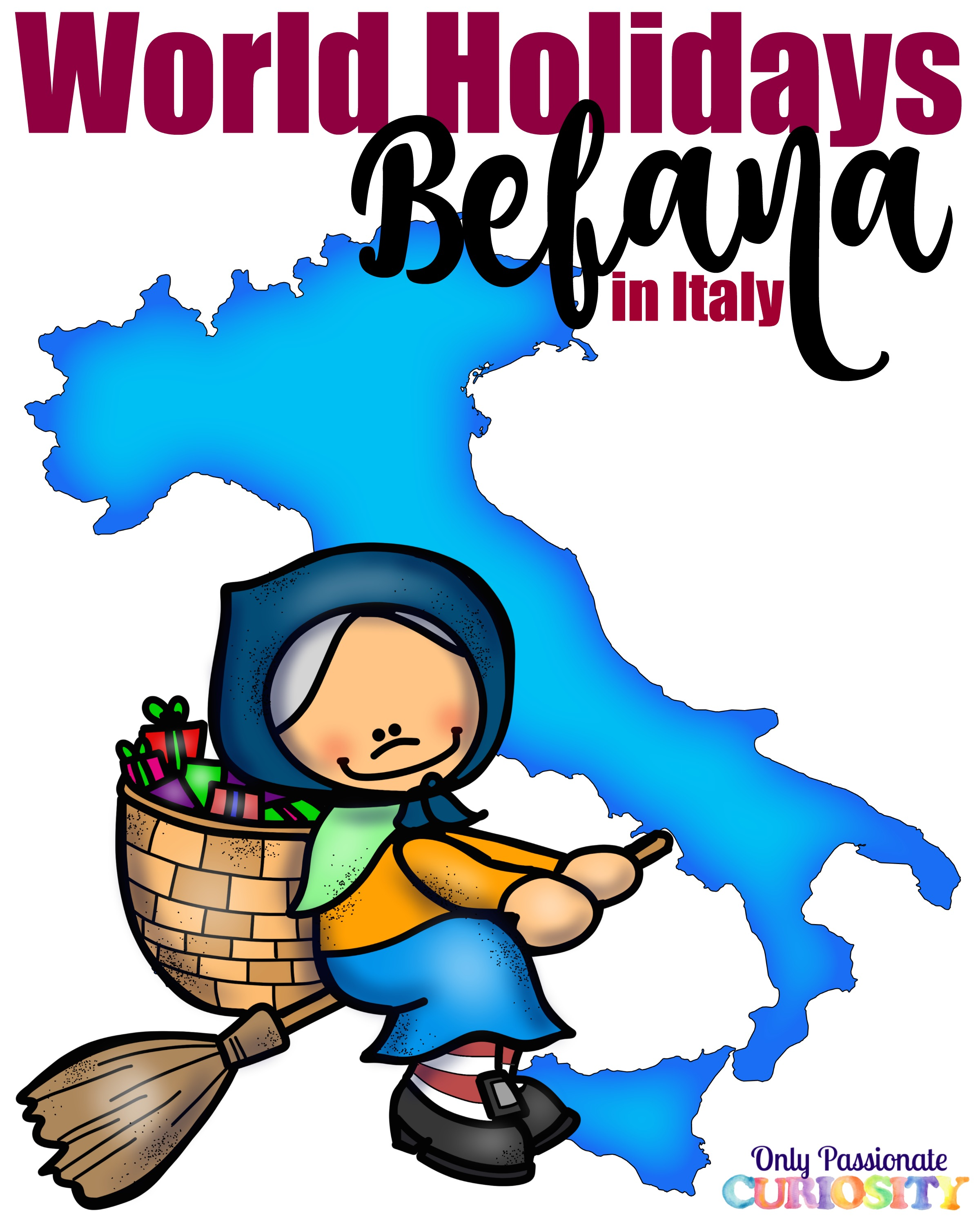 World Holiday Traditions La Befana Italy Only Passionate Curiosity Poems Printables