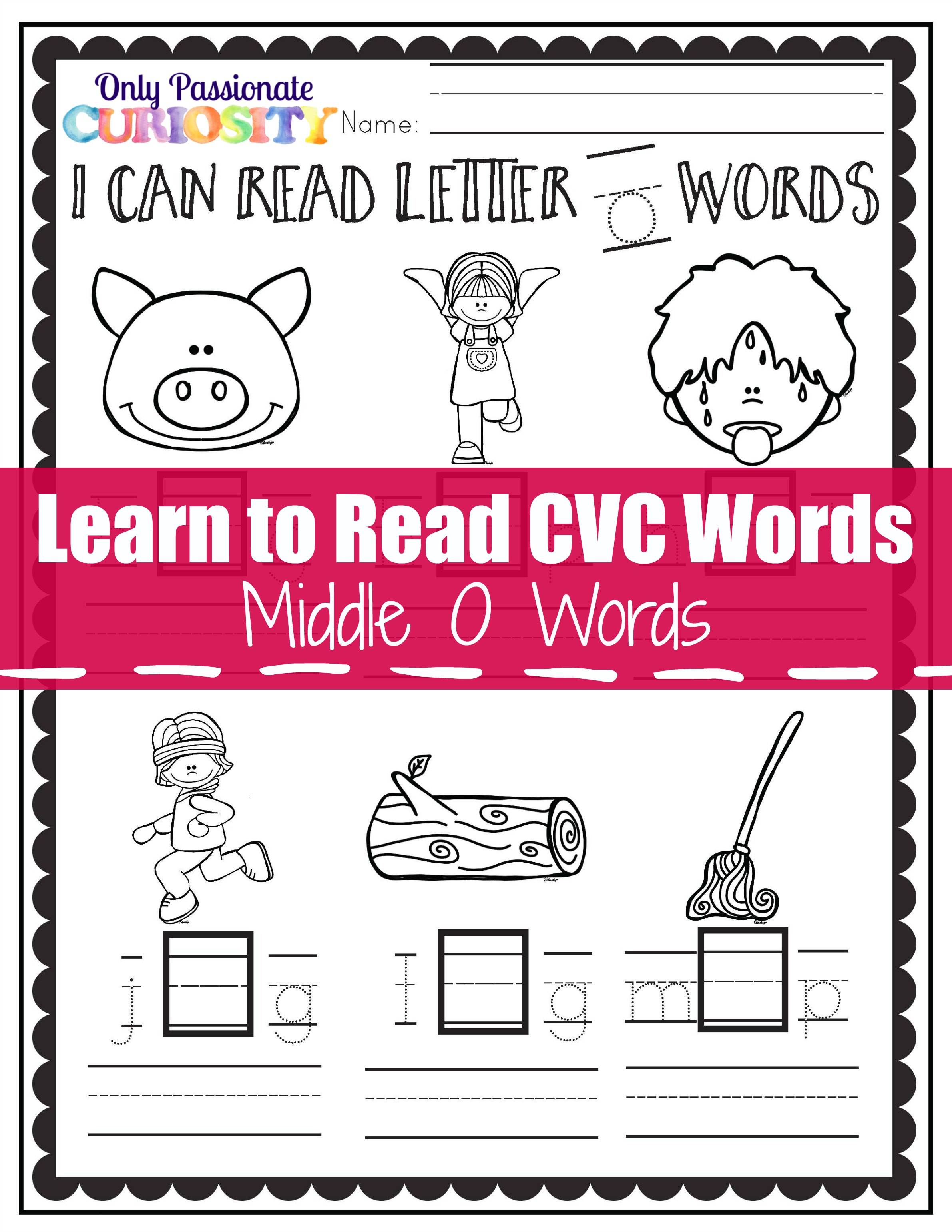 I can read CVC words: Middle O See and Write - Only Passionate Curiosity