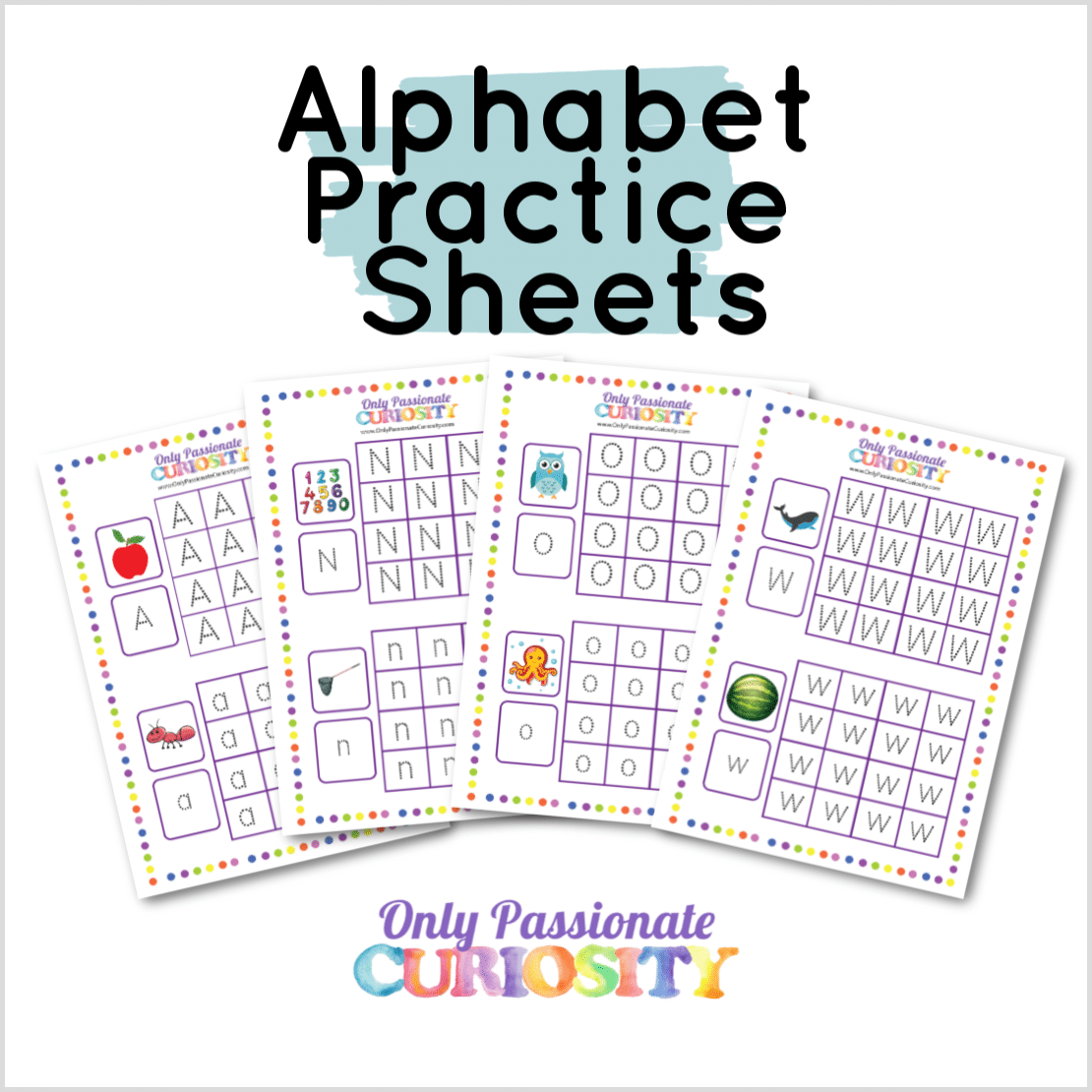 Alphabet Practice Worksheets - Only Passionate Curiosity